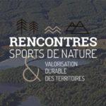 Rencontres sports de nature et valorisation durable des territoires